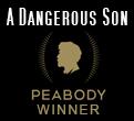 A Dangerous Son - Peabody winner